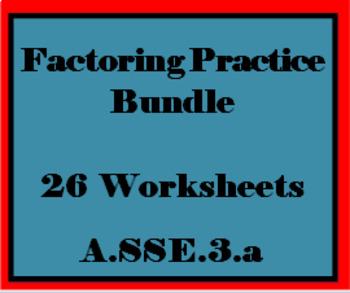 Factoring Practice Worksheet Bundle A.SEE.3.a