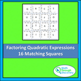 Algebra:  Match the Squares Puzzle - Factoring Quadratic Expressions - 16 cards