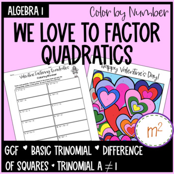 Factor Quadratic Equations Activity - Valentine Color by Number