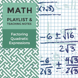 Factoring Quadratic Expressions - Playlist and Teaching Notes