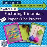 Factoring Quadratic Trinomials, Hands On Algebra, Cube Project,