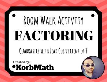 Factoring Quadratic Trinomials Room Walk Activity (a=1)