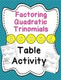 Factoring Quadratic Trinomials Round Table Activity