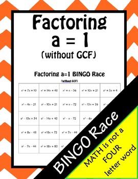 Factoring Quadratic Trinomials a = 1 (No gcf) BINGO Race