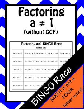 Factoring Quadratic Trinomials a not 1 (No gcf) BINGO Race