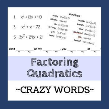 Factoring Quadratics - Crazy Words Activity