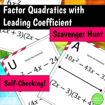 Factoring Quadratic Expressions (With Leading Coefficient) Scavenger Hunt