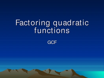 Factoring Quadratics using GCF