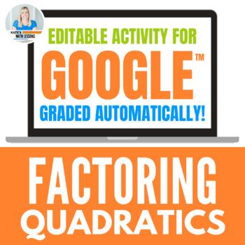 Factoring Quadratics (a = 1) GOOGLE DRIVE ACTIVITY