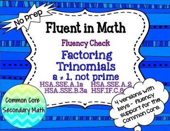 Factoring Quadratics, a is composite Fluency Check : No Pr