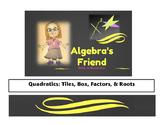 Quadratics: Tiles, Box, Factors, & Roots