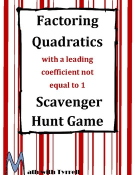 Factoring Quadratics with a Leading Coefficient Not Equal to 1 Scavenger Hunt
