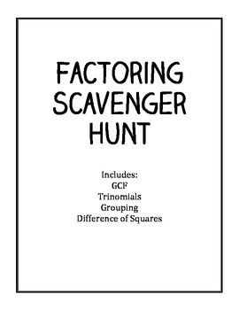 Factoring Scavenger Hunt: GCF, Trinomials, Difference of Squares, Grouping