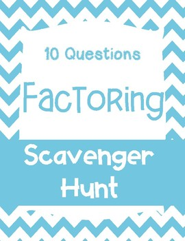 Factoring Scavenger Hunt