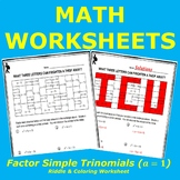 Factoring Simple Trinomials Riddle and Coloring Worksheet (a = 1)