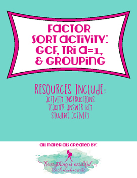 Factoring Sort Activity: GCF, Tri a=1, and Grouping