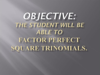 Factoring - Special Cases Perfect Square Trinomial (PPT)