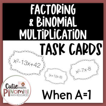 Factoring & Binomial Multiplication Task Cards - When a=1 - Self-Checking