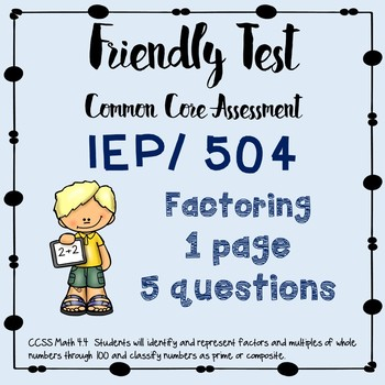 Factoring Test ; Friedly Test for 504 and IEP modifications