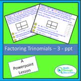 Algebra 1 - Factoring Trinomials - 3 - PPT