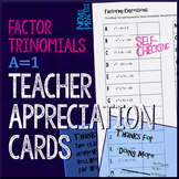 Factoring Trinomials A=1 Teacher Appreciation Cards