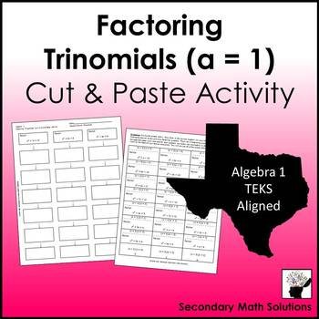 Factoring Trinomials (a = 1) Activity (Cut & Paste)  (A10E)