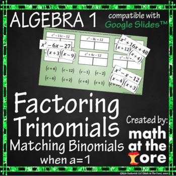 Factoring Trinomials - Matching Binomials, a=1 - GOOGLE Slides