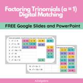 Factoring Trinomials Matching (a=1) Google Slides & PowerP