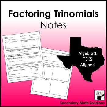 Factoring Trinomials Notes (a = 1)  (A10E)