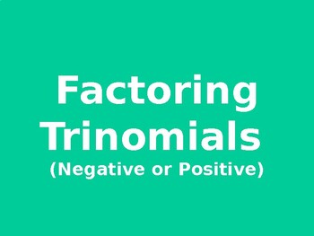 Factoring Trinomials Positive or Negative Powerpoint