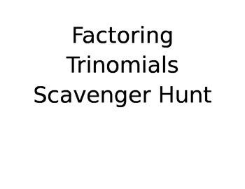 Factoring Trinomials Scavenger Hunt