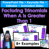 Factoring Trinomials When A is Greater Than 1 PowerPoint/K