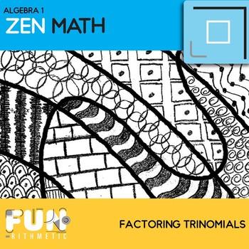 Factoring Trinomials Zen Math