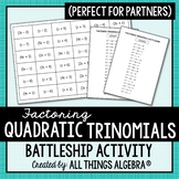 Factoring Trinomials (when a > 1) Battleship Partner Activity