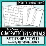 Factoring Trinomials (when a > 1) Battleship Partner Activity