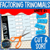 Factoring Trinomials, a=1 Cut & Sort; Algebra 1