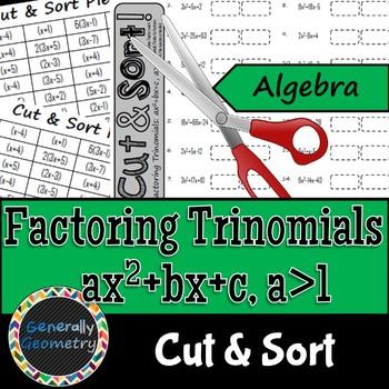 Factoring Trinomials, a>1 Cut & Sort; Algebra 1