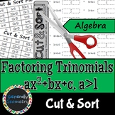 Factoring Trinomials, a>1 Cut & Sort; Algebra 1
