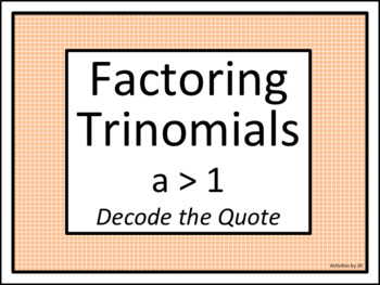 Factoring Trinomials a > 1: Decode the Quote