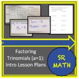 Factoring Trinomials (a=1) Introduction Lesson Plans