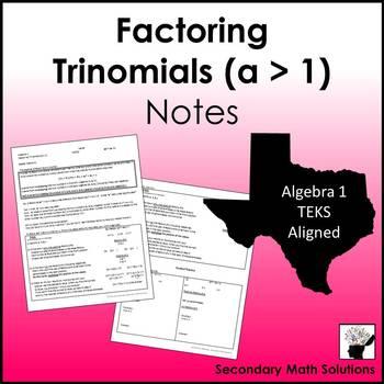 Factoring Trinomials (a > 1) Notes   (A10E)