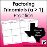 Factoring Trinomials (a > 1) Practice (A10E)