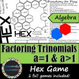 Factoring Trinomials a=1 & a>1 Hex Games; Algebra 1