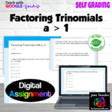 Factoring Trinomials a >1 with Google™ Self Grading Assess