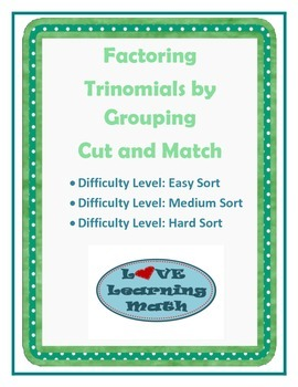 Factoring Trinomials by Grouping Cut and Sort - Algebra