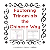 Factoring Trinomials the Chinese Way - Mini-Lesson & Worksheet