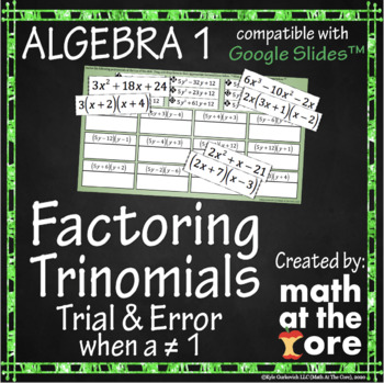 Factoring Trinomials when a≠1 - Trial and Error - GOOGLE Slides