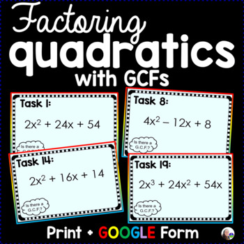 Factoring Quadratics with GCFs Task Cards