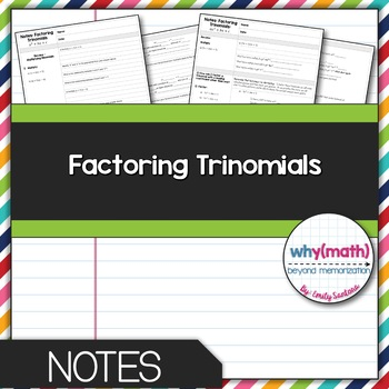 Factoring Trinomials: x^2+bx+c Guided Notes
