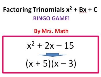 Factoring Trinomials x^2 + bx + c BINGO (Mrs Math) by Mrs MATH | TpT